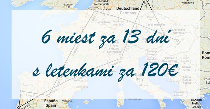 Eurotrip 6 miest za 13 dní