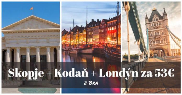 výlet Skopje + Londýn + Kodaň