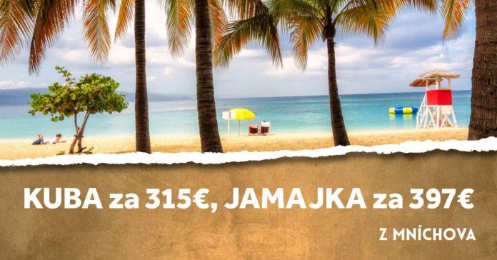 letenky na Kubu za 315€, na Jamajku za 397€
